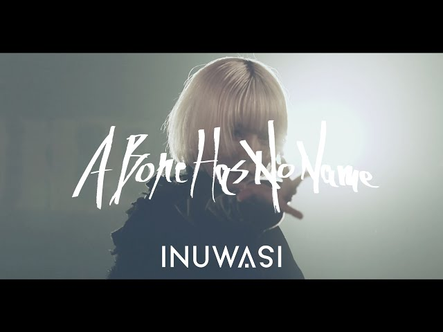 INUWASI – A Bone Has No Name[LIVE MOVIE]